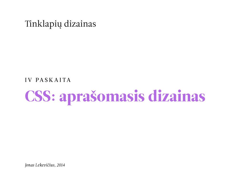I V PA S K A I TA CSS: aprašomasis dizainas Tin...