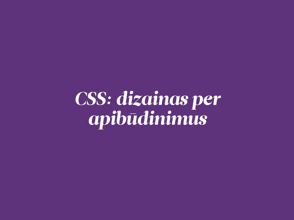 CSS: dizainas per apibūdinimus
