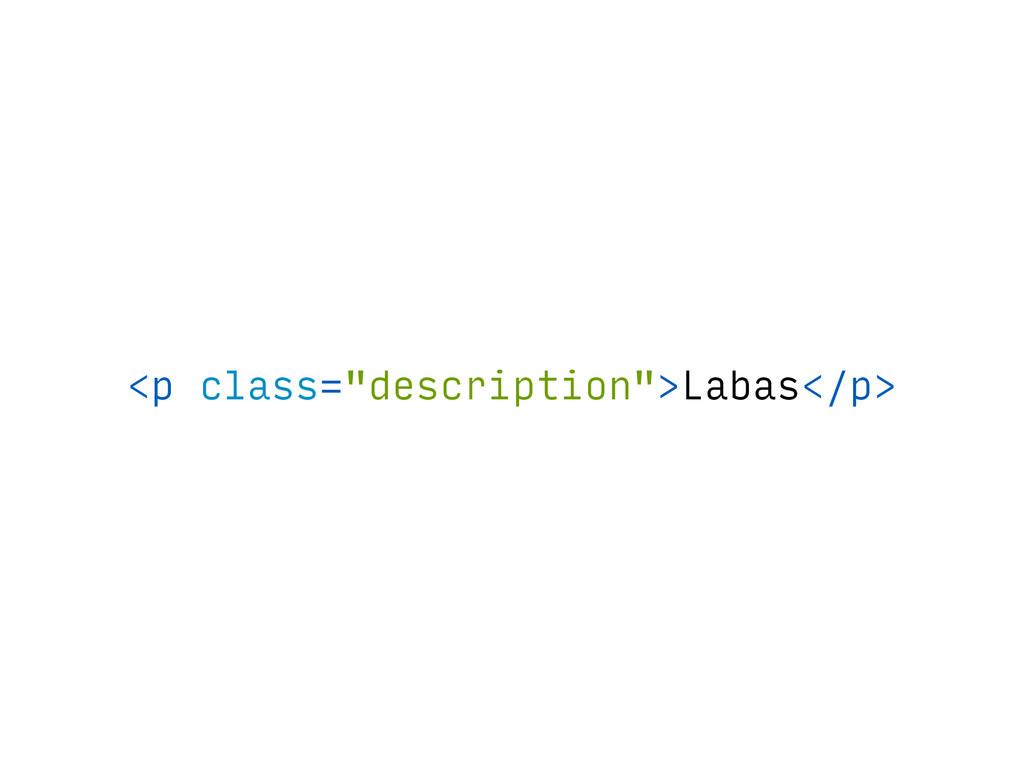 """<p class=""""description"""">Labas</p>"""