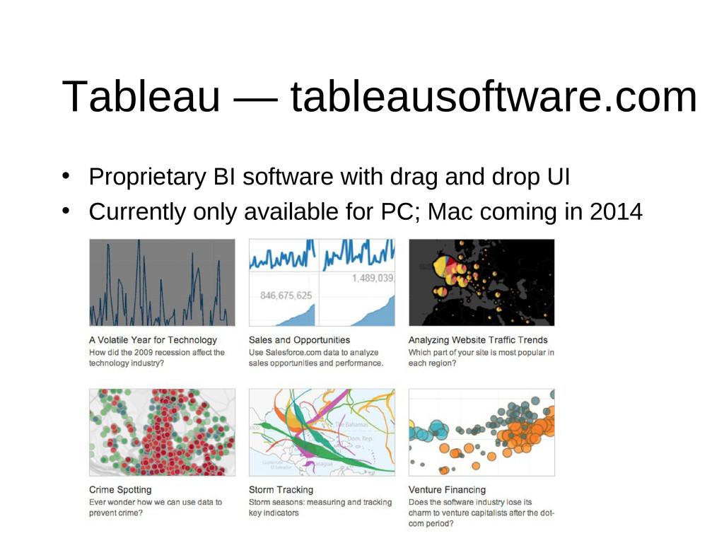 Tableau — tableausoftware.com • Proprietary BI ...