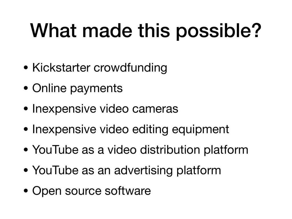 • Kickstarter crowdfunding   • Online payments ...