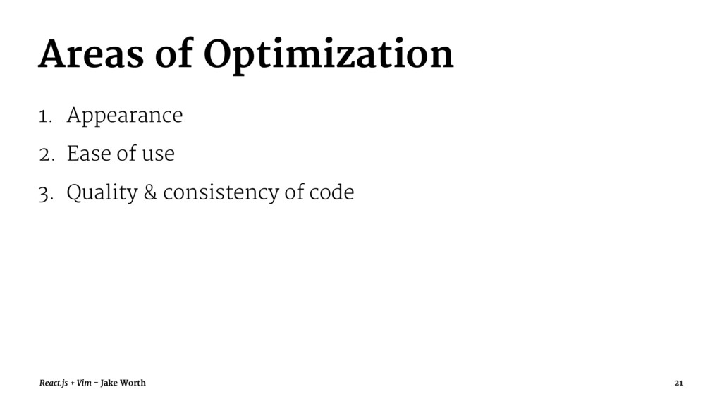 Areas of Optimization 1. Appearance 2. Ease of ...