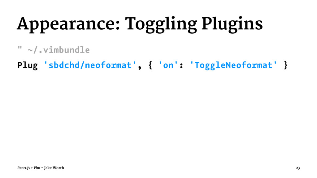 """Appearance: Toggling Plugins """" ~/.vimbundle Plu..."""