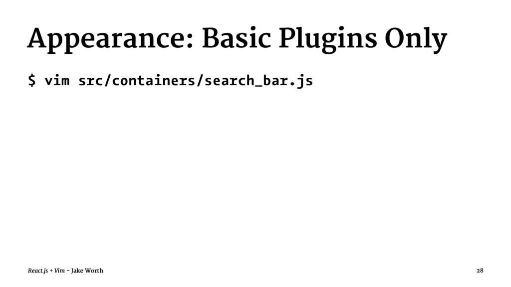 Appearance: Basic Plugins Only $ vim src/contai...