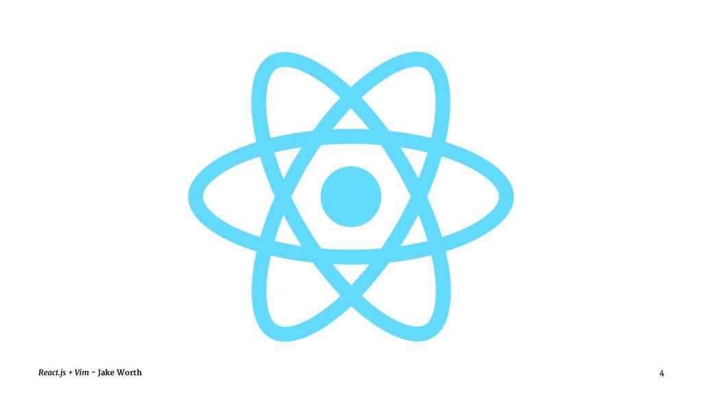 React.js + Vim - Jake Worth 4