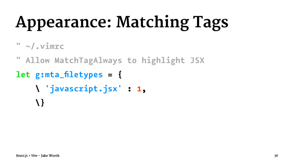 """Appearance: Matching Tags """" ~/.vimrc """" Allow Ma..."""