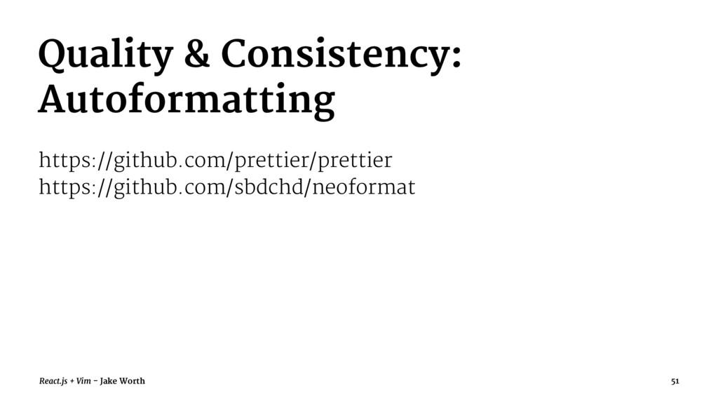 Quality & Consistency: Autoformatting https://g...