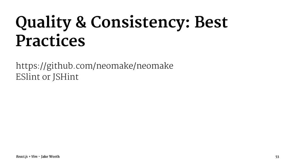 Quality & Consistency: Best Practices https://g...