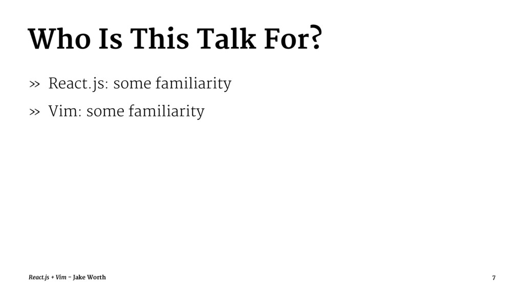 Who Is This Talk For? » React.js: some familiar...
