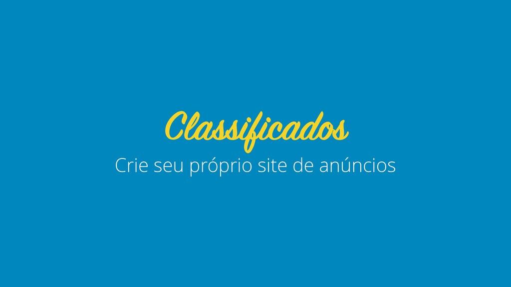 Crie seu próprio site de anúncios Classificados