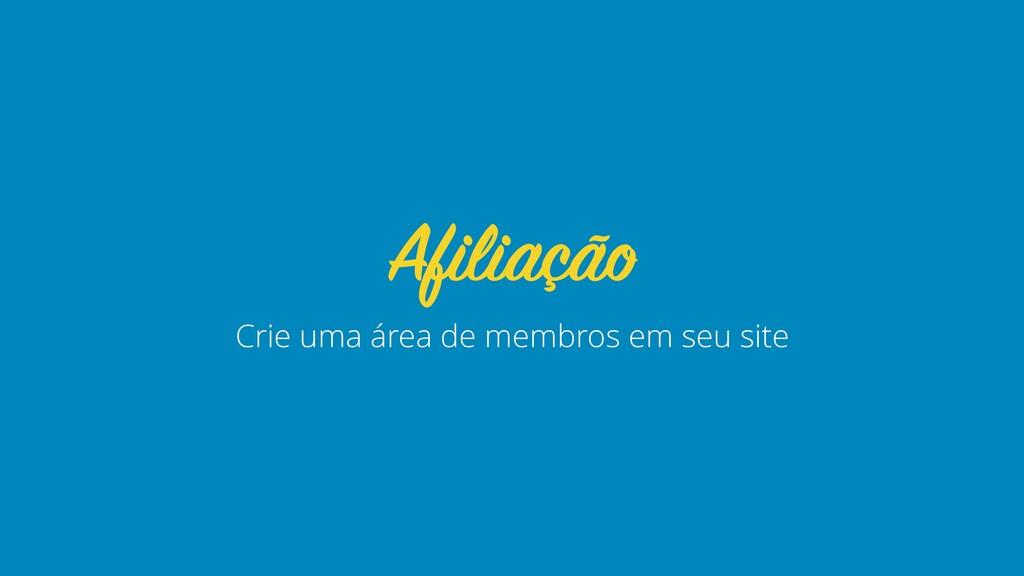 Crie uma área de membros em seu site Afiliação