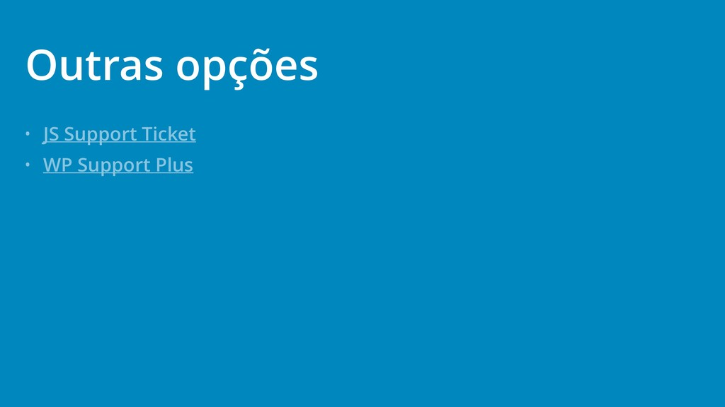 • JS Support Ticket • WP Support Plus Outras op...