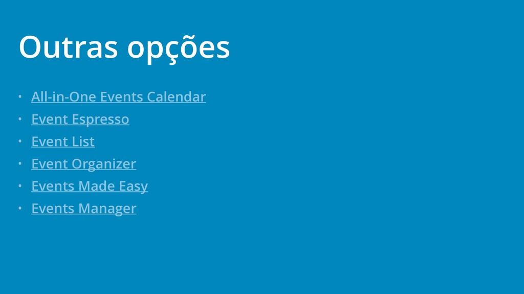 • All-in-One Events Calendar • Event Espresso •...