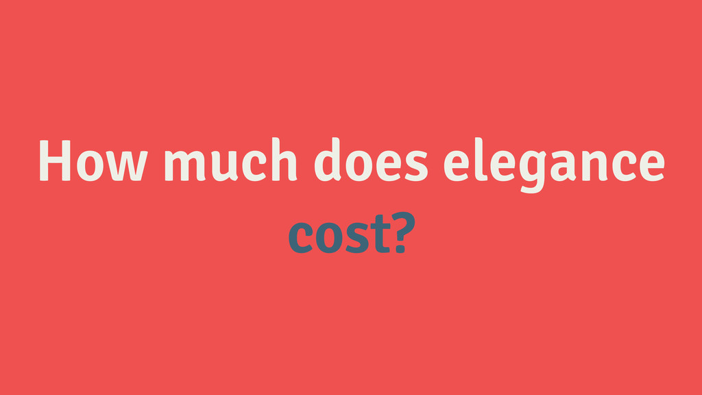 How much does elegance cost?