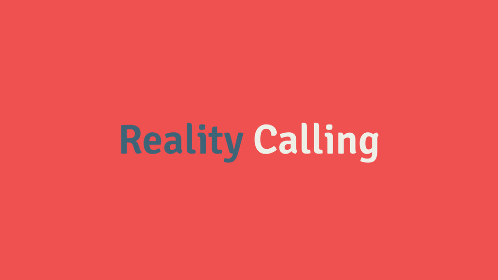 Reality Calling