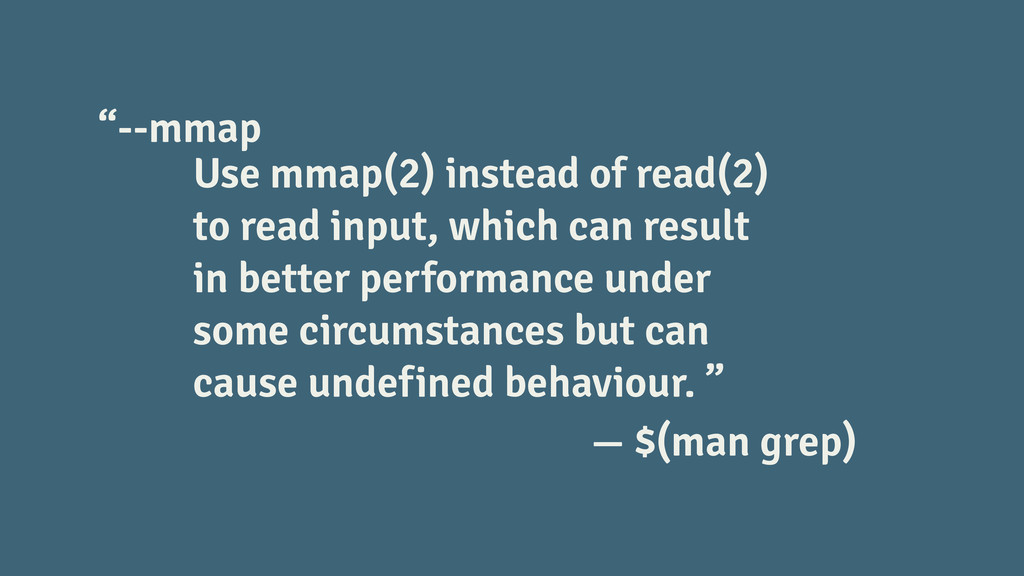 Use mmap(2) instead of read(2) to read input, w...