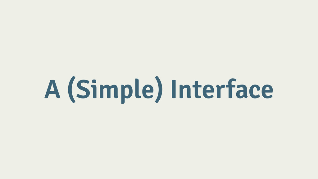 A (Simple) Interface