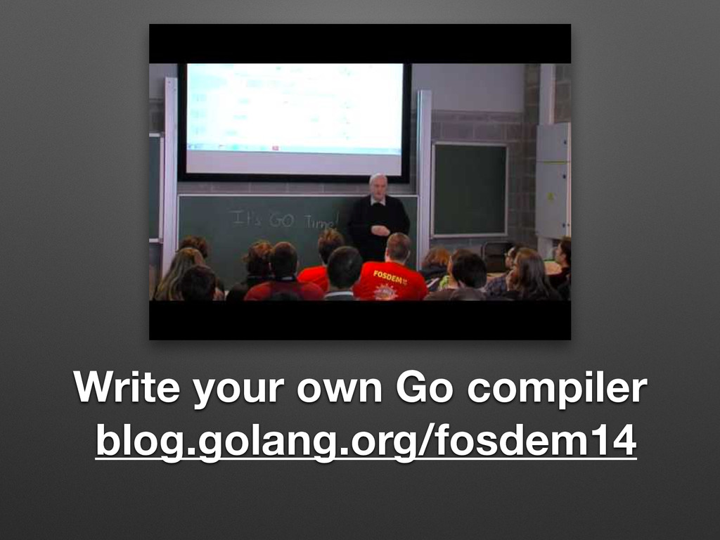 Write your own Go compiler blog.golang.org/fosd...