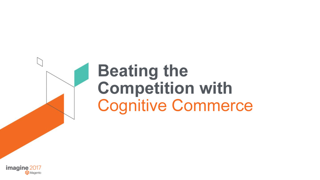 Beating the Competition with Cognitive Commerce