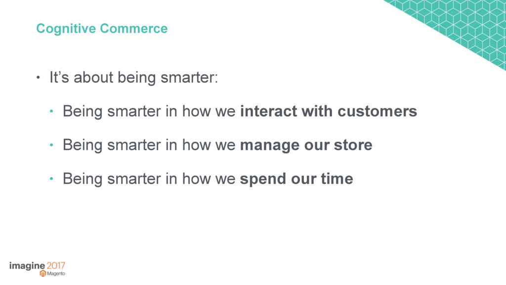 Cognitive Commerce • It's about being smarter: ...