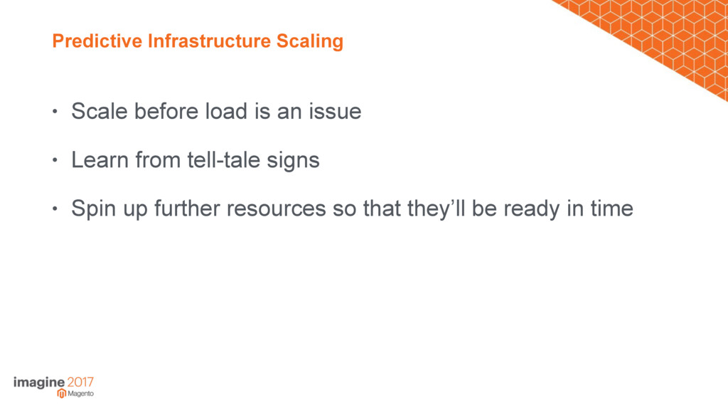 Predictive Infrastructure Scaling • Scale befor...