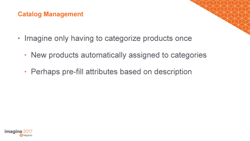 Catalog Management • Imagine only having to cat...