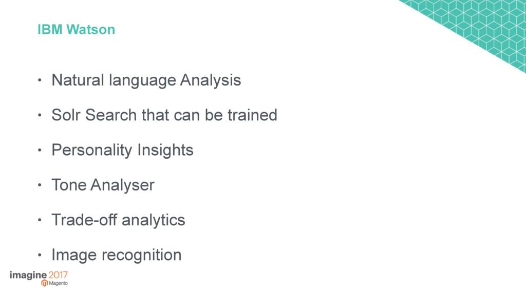 IBM Watson • Natural language Analysis • Solr S...