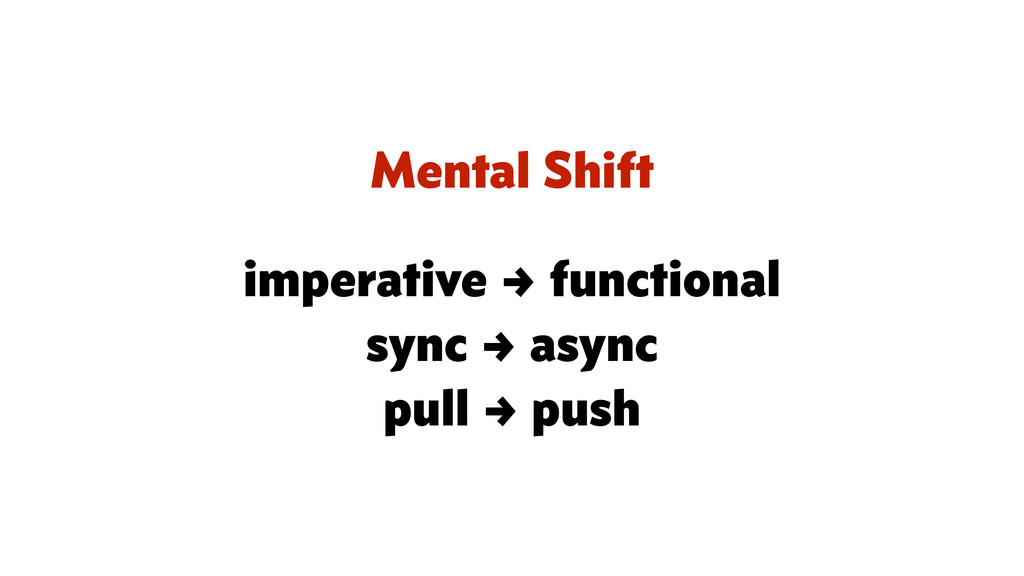 Mental Shift imperative → functional sync → asy...