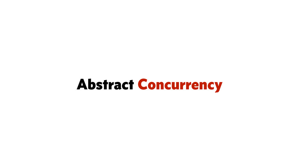 Abstract Concurrency