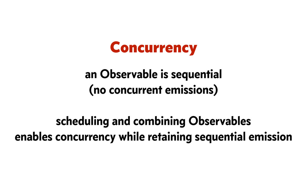 Concurrency an Observable is sequential (no con...