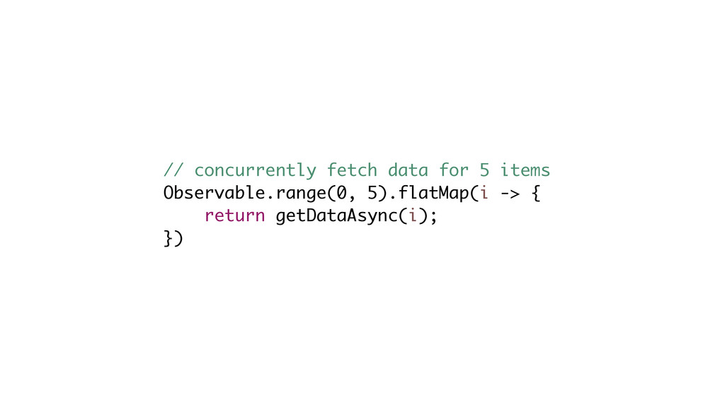 // concurrently fetch data for 5 items Observab...