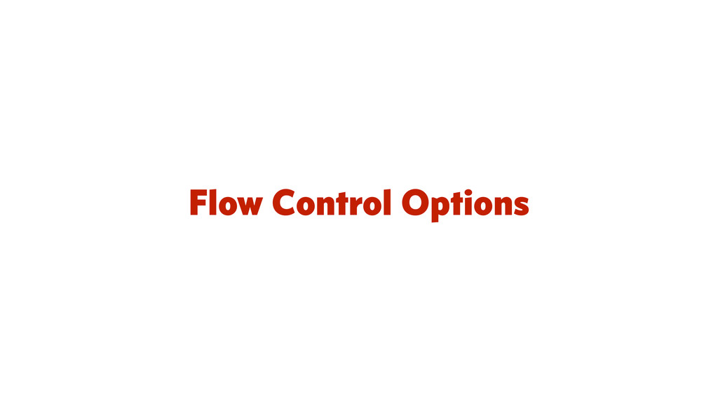Flow Control Options