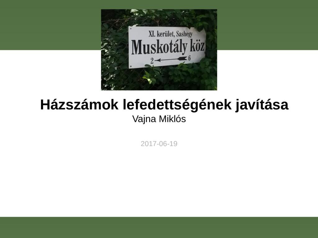 Házszámok lefedettségének javítása Vajna Miklós...