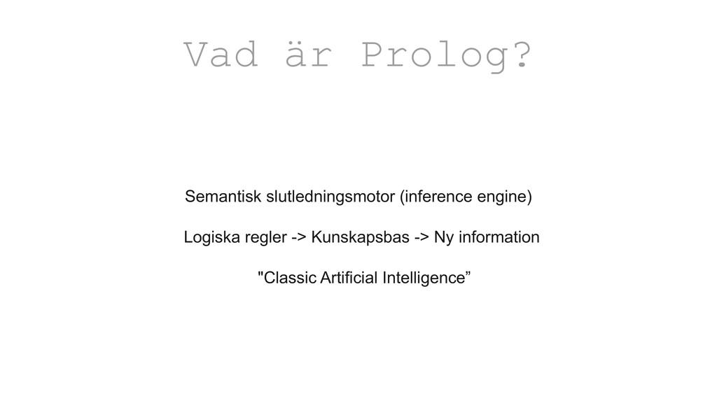 Semantisk slutledningsmotor (inference engine) ...