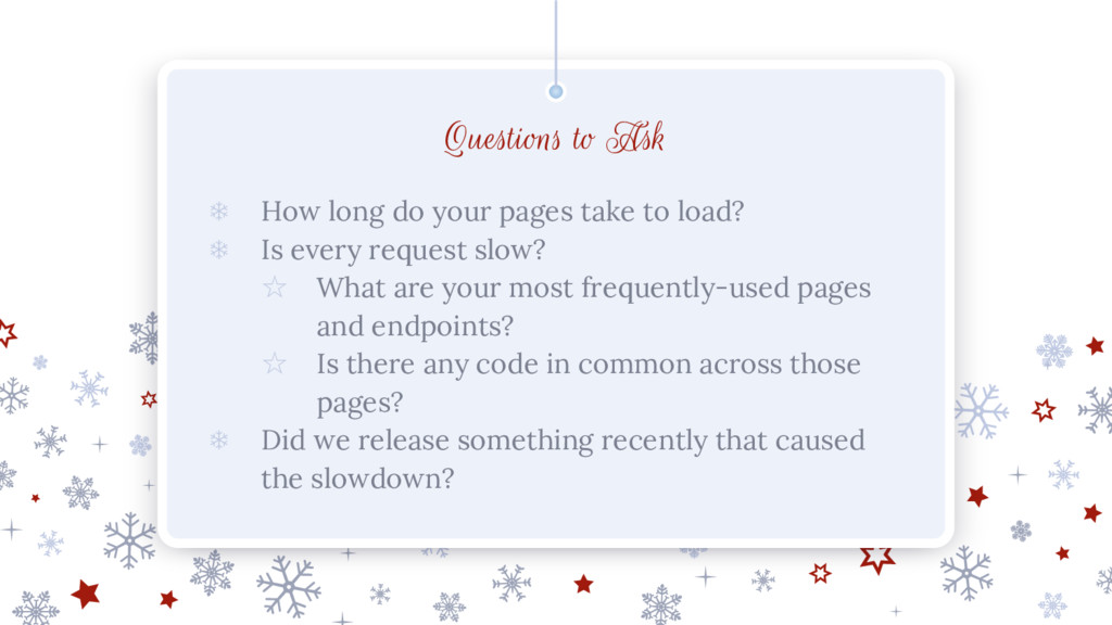 Questions to Ask ❄ How long do your pages take ...