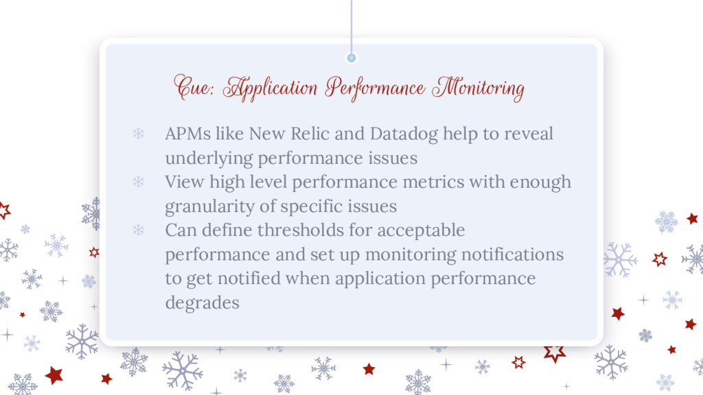 Cue: Application Performance Monitoring ❄ APMs ...