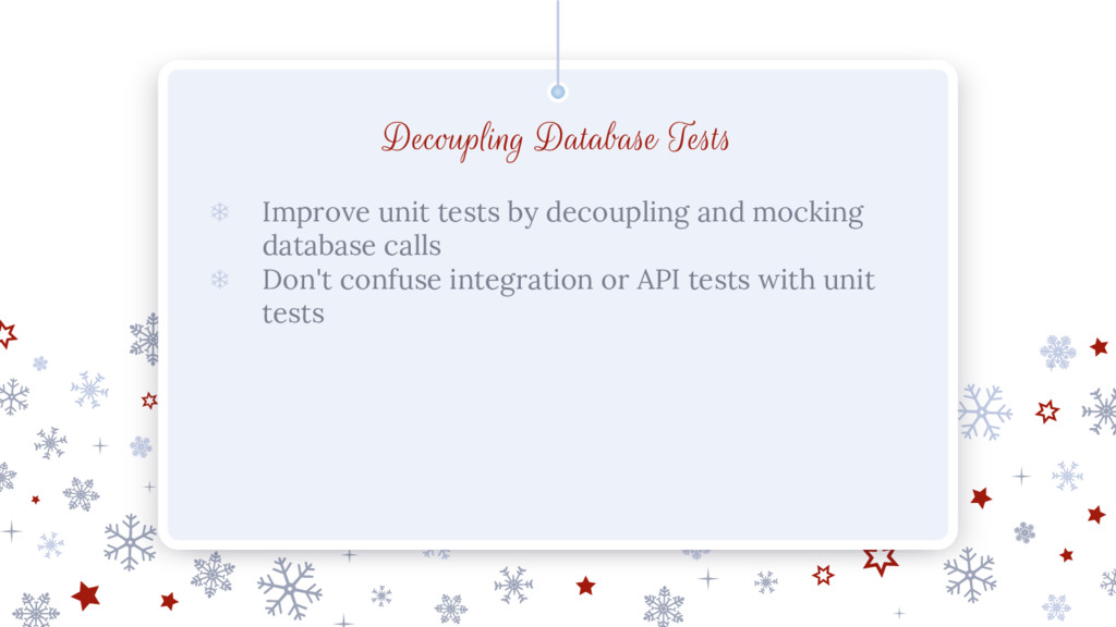 Decoupling Database Tests ❄ Improve unit tests ...