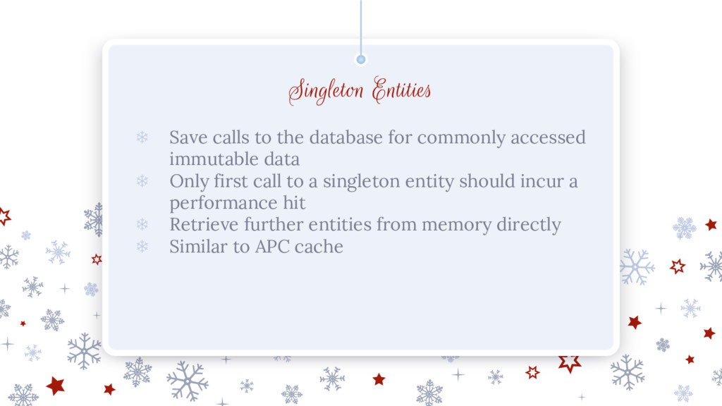 ❄ Save calls to the database for commonly acces...