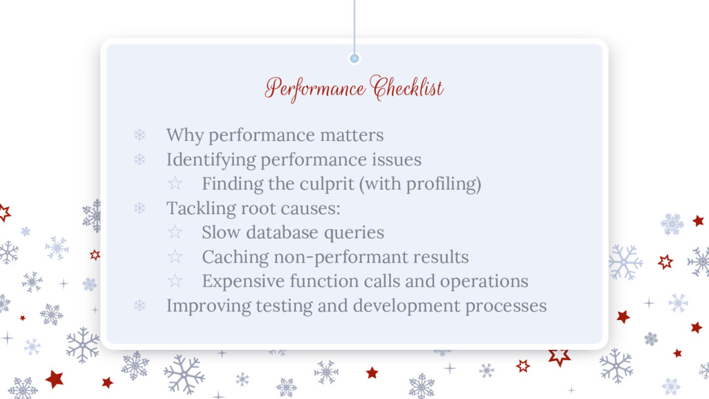 Performance Checklist ❄ Why performance matters...