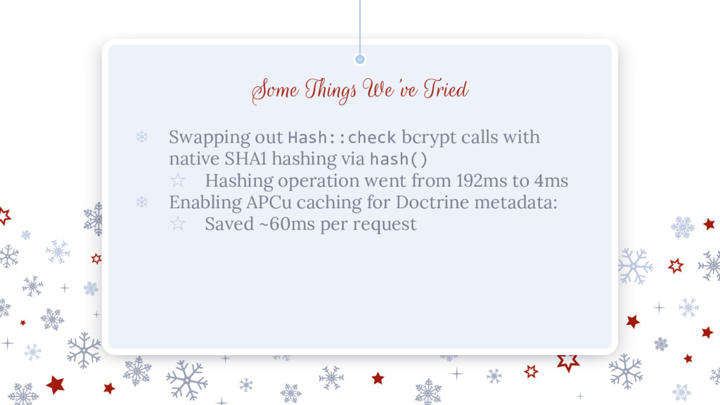Some Things We've Tried ❄ Swapping out Hash::ch...