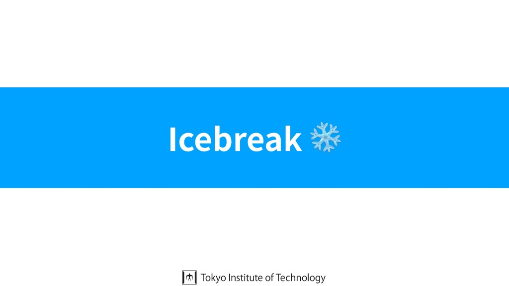 Icebreak ❄
