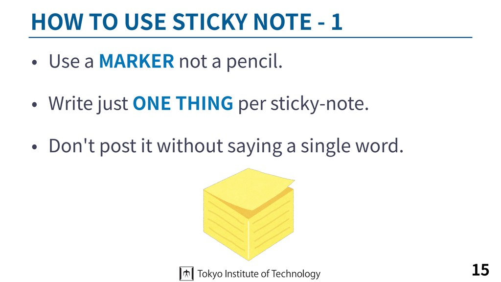HOW TO USE STICKY NOTE - 1 • Use a MARKER not a...