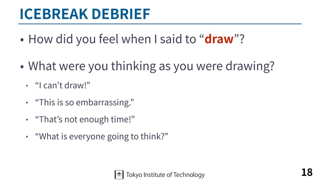 ICEBREAK DEBRIEF • How did you feel when I said...