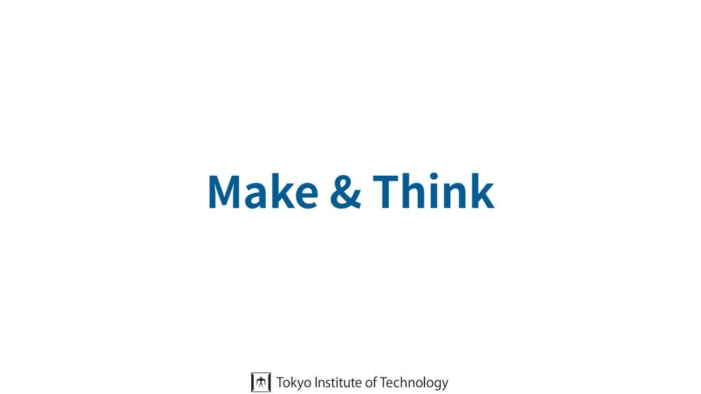 Make & Think