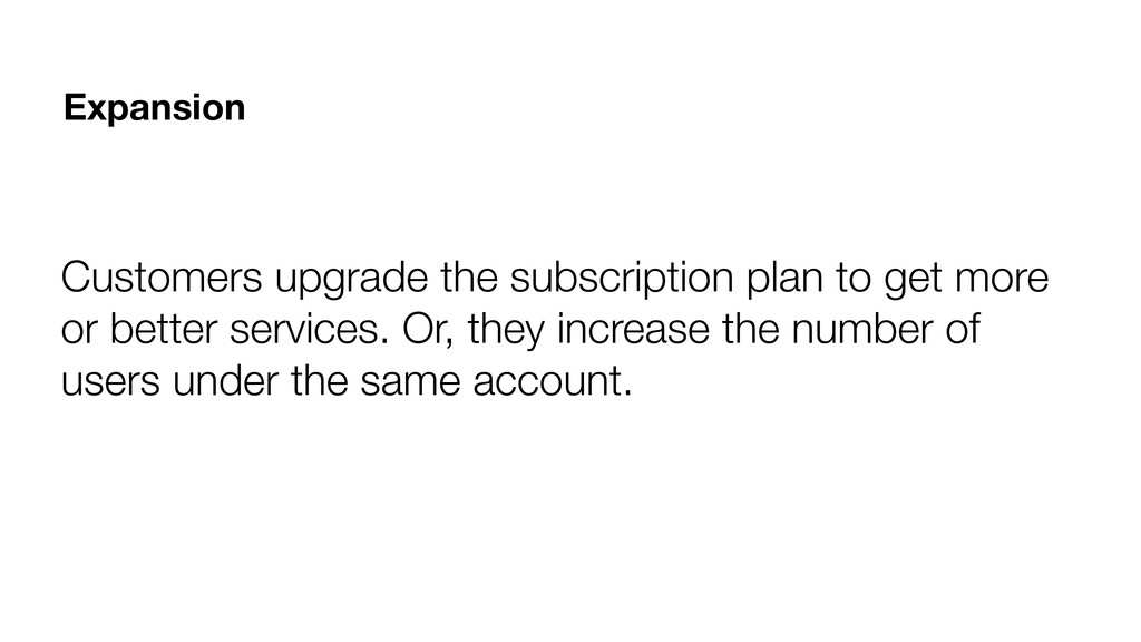 Customers upgrade the subscription plan to get ...