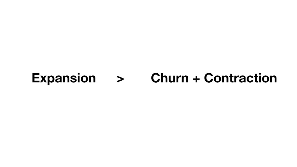 Expansion Churn + Contraction >