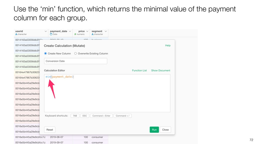 72 Use the 'min' function, which returns the mi...