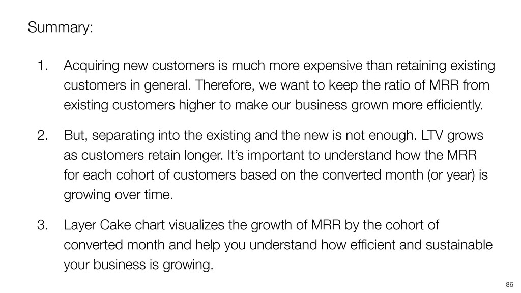 86 Summary: 1. Acquiring new customers is much ...