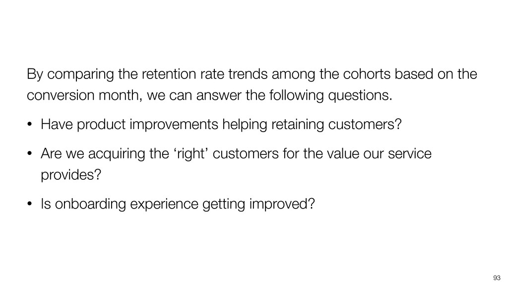 93 By comparing the retention rate trends among...