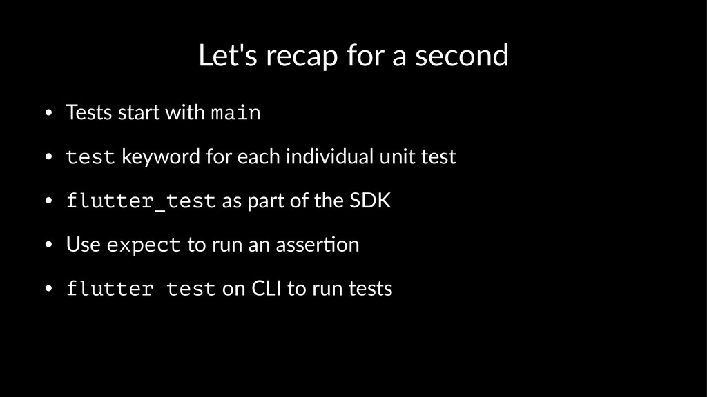 Let's recap for a second • Tests start with mai...